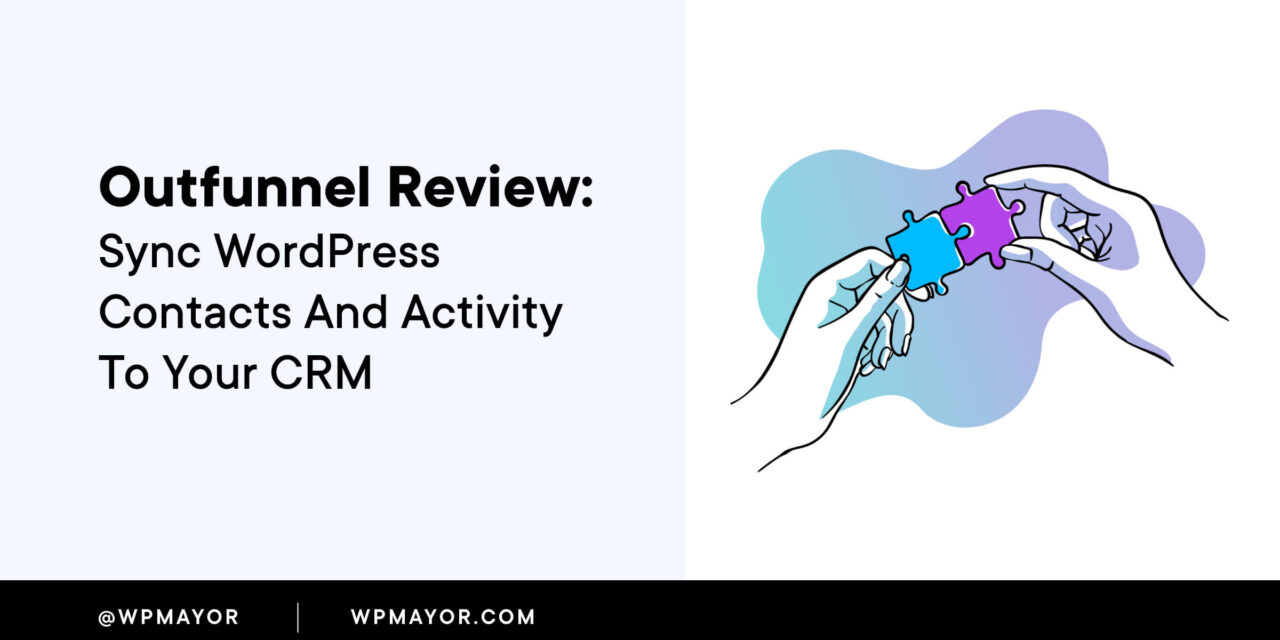 Outfunnel Review – Sync WordPress Activity and Contacts to Your CRM